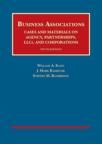 Business Associations, Cases and Materials on Agency, Partnerships, Llcs, and Corporations (University Casebook Series), Hardcover, 10 Edition by Klein, William