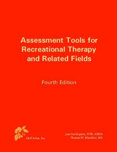 Assessment Tools for Recreational Therapy and Related Fields, 4th Edition, Hardcover, 4th Edition by joan burlingame