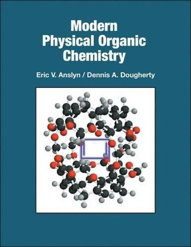 Modern Physical Organic Chemistry, Hardcover, illustrated edition by Eric V. Anslyn