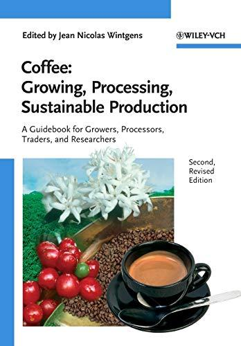 Coffee: Growing, Processing, Sustainable Production, Paperback, 2 Edition by Wintgens, Jean Nicolas
