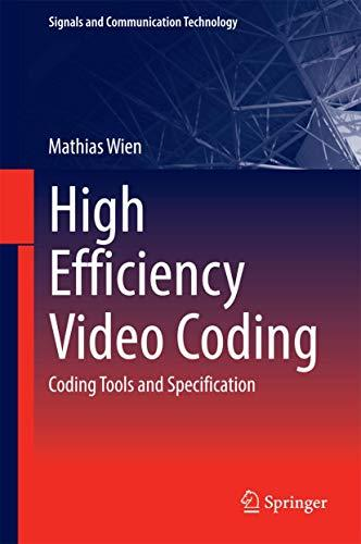 High Efficiency Video Coding: Coding Tools and Specification (Signals and Communication Technology), Hardcover, 2015 Edition by Wien, Mathias