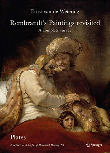Rembrandt's Paintings Revisited - A Complete Survey: A Reprint of A Corpus of Rembrandt Paintings VI (Rembrandt Research Project Foundation (6)), Paperback, 1st ed. 2017 Edition by van de Wetering, Ernst