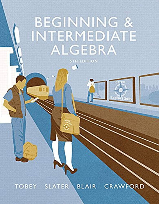 Beginning & Intermediate Algebra (5th Edition), Paperback, 5 Edition by Tobey Jr., John