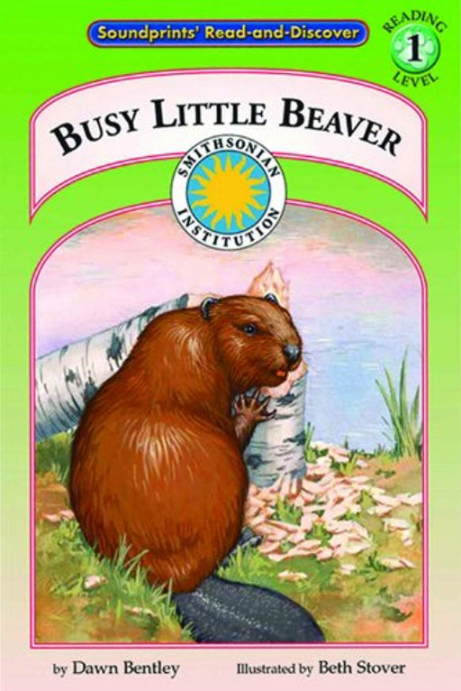 Busy Little Beaver - a Smithsonian Atlantic Wilderness Adventures Early Reader Book (Read and Discover, Level 1), Paperback by Dawn Bentley (Used)