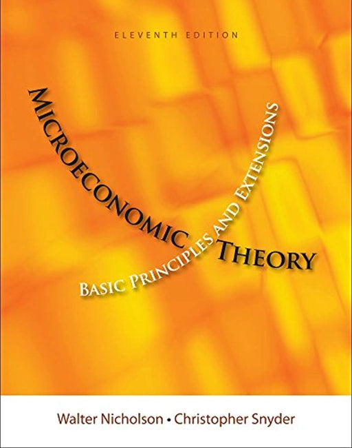 Microeconomics Theory (Book Only), Hardcover, 11 Edition by Nicholson, Walter