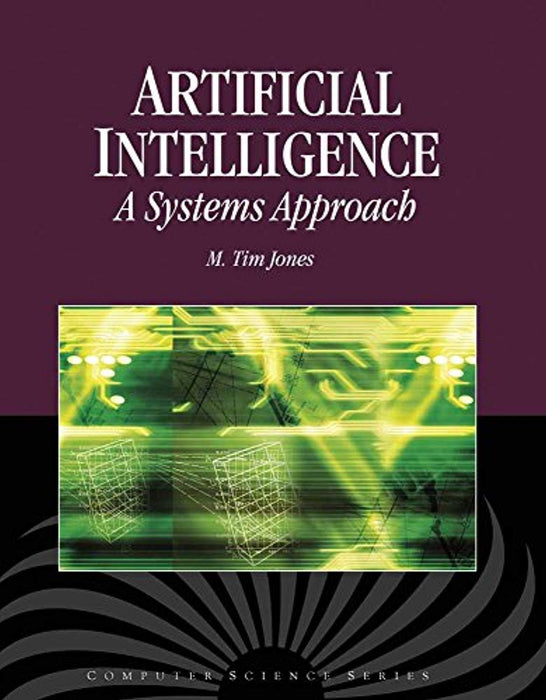 Artificial Intelligence: A Systems Approach: A Systems Approach (Computer Science), Hardcover, 1 Edition by Jones, M. Tim (Used)