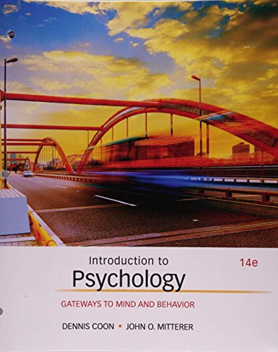 Introduction to Psychology: Gateways to Mind and Behavior, Loose Leaf, 14 Edition by Coon, Dennis