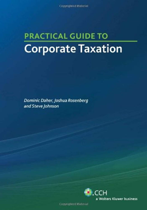 Practical Guide to Corporate Taxation, Perfect Paperback by Dominic Daher (Used)