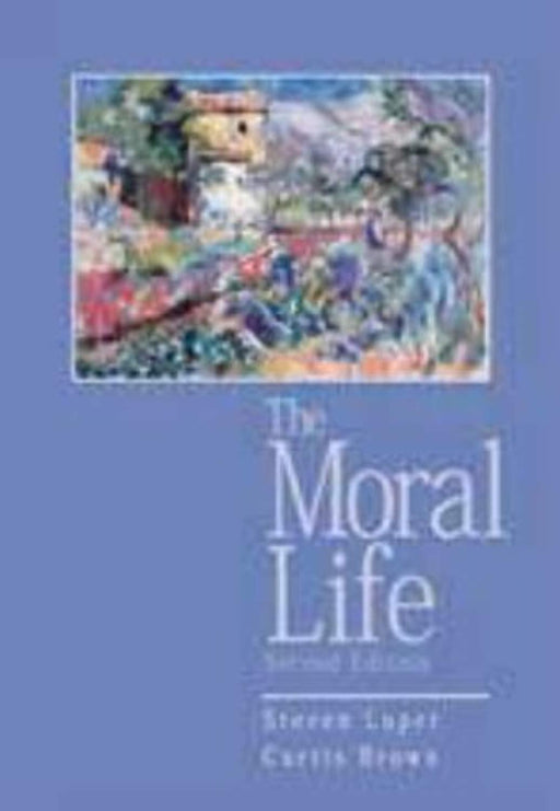 The Moral Life, 2nd Edition, Paperback, 2nd Edition by Curtis Brown (Used)