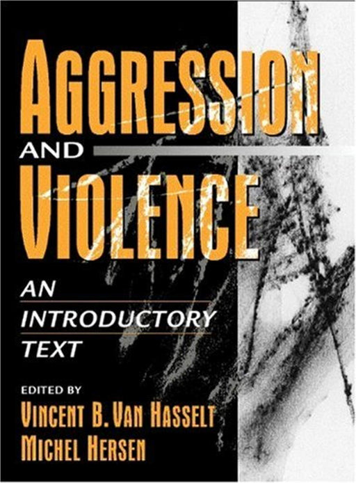 Aggression and Violence: An Introductory Text, Hardcover, 1 Edition by Van Hasselt, Vincent B. (Used)