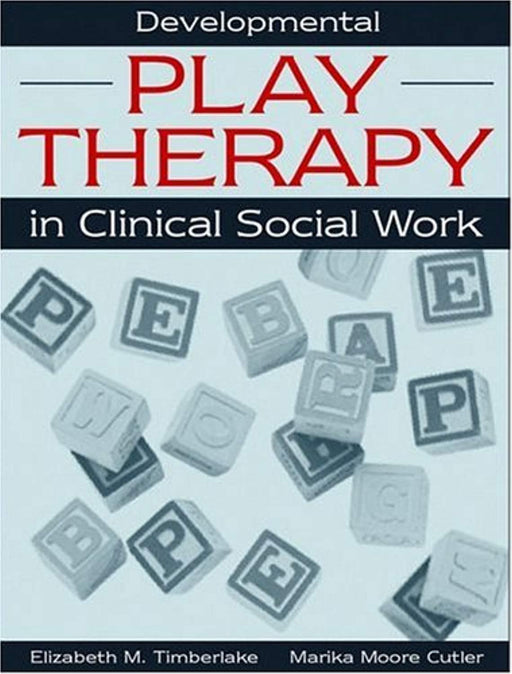 Developmental Play Therapy in Clinical Social Work, Paperback, 1 Edition by Timberlake, Elizabeth M. (Used)