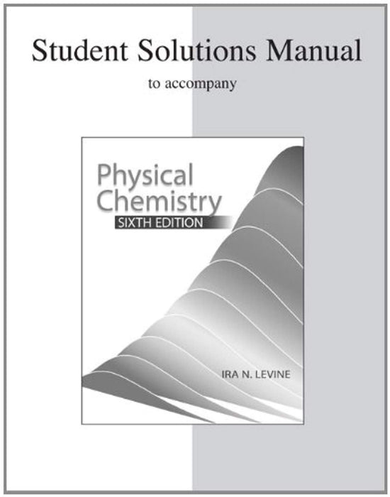 Student Solutions Manual to accompany Physical Chemistry, Paperback, 6 Edition by Levine, Ira (Used)