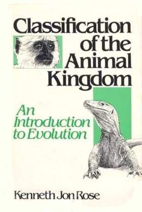 Classification of the Animal Kingdom: An Introduction To Evolution, Hardcover, First Edition by Kenneth Jon Rose (Used)