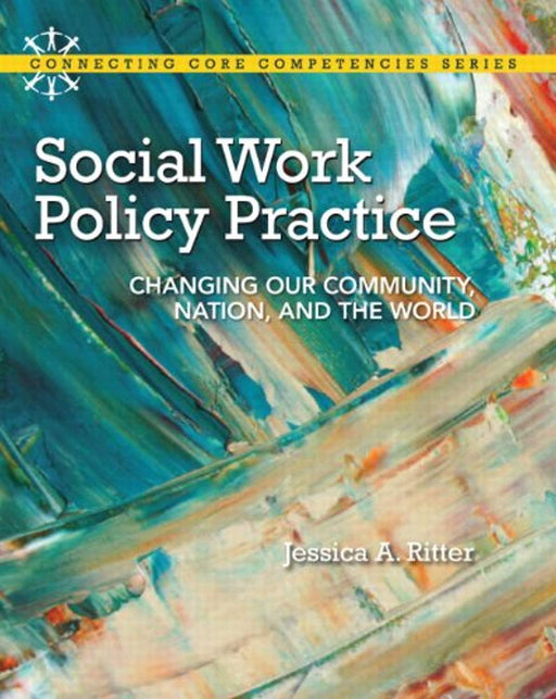 Social Work Policy Practice: Changing Our Community, Nation, and the World (Connecting Core Competencies), Paperback, 1 Edition by Ritter, Jessica A. (Used)