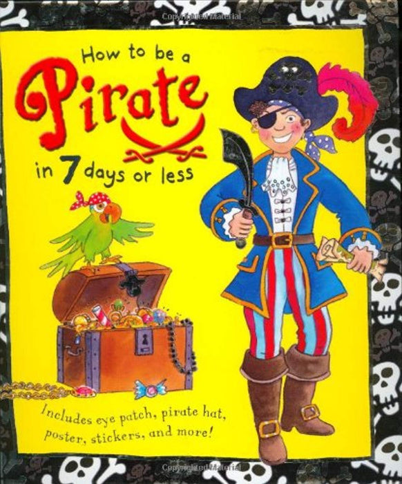 How to be a Pirate in 7 Days or Less, Hardcover, Nov Edition by Editors of Kingfisher (Used)