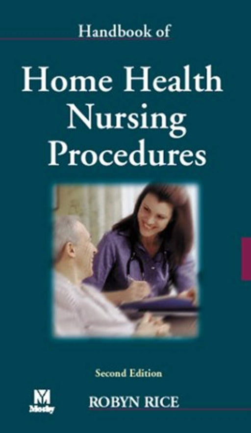 Handbook of Home Health Nursing Procedures, Spiral-bound, 2 Edition by Rice PhD  RN, Robyn (Used)