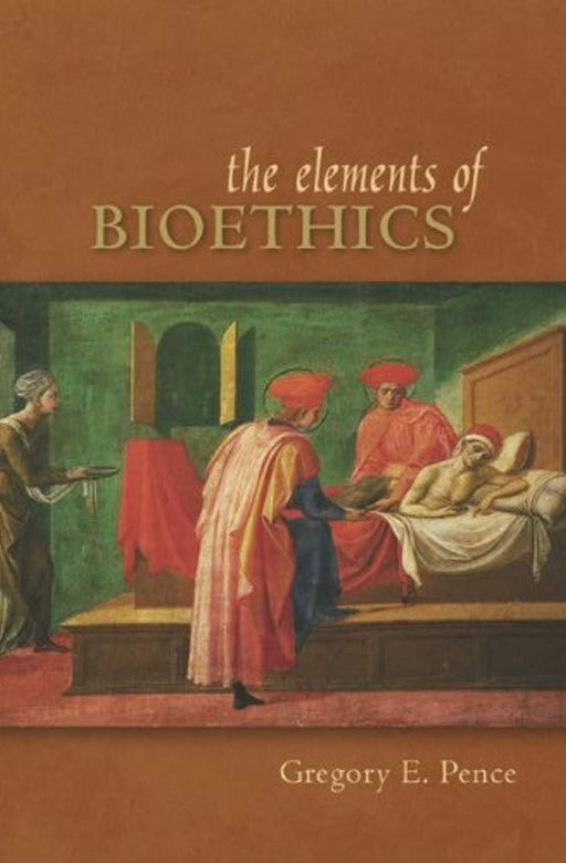 Elements of Bioethics, Paperback, 1 Edition by Pence, Gregory (Used)
