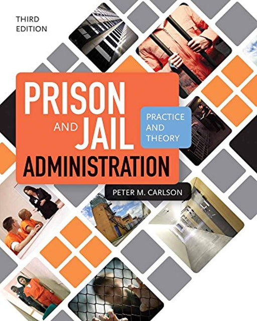 Prison and Jail Administration: Practice and Theory, Paperback, 3 Edition by Carlson, Peter M.