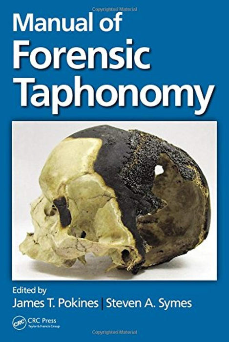 Manual of Forensic Taphonomy, Hardcover, 1 Edition by Pokines, James (Used)
