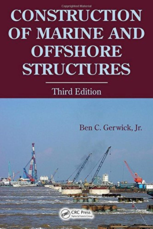 Construction of Marine and Offshore Structures, Hardcover, 3 Edition by Gerwick  Jr, Ben C. (Used)