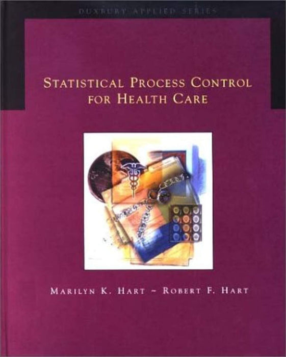 Statistical Process Control for Health Care (Duxbury Applied), Hardcover, 1 Edition by Hart, Marilyn K. (Used)