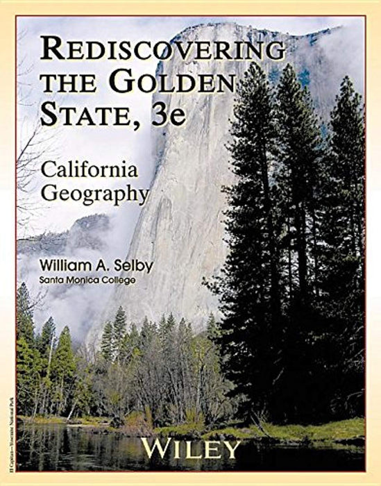 REDISCOVERING GOLDEN STATE-W/C, Paperback, Rediscovering the Golden State, 3e Edition by William A. Selby