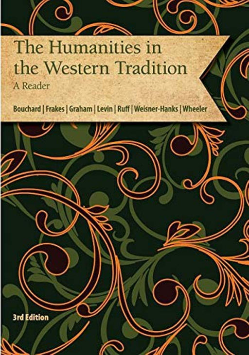 The Humanities in the Western Tradition - A Reader, Paperback, 3rd Edition by Bouchard, Frakes, Graham, Levin, Ruff, Weisner-Hanks, Wheeler (Used)