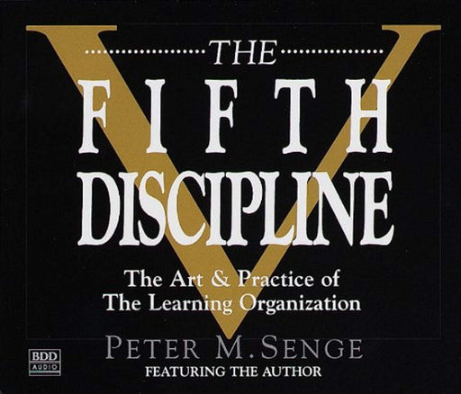 The Fifth Discipline: The Art & Practice of The Learning Organization, Audio CD by Senge, Peter M. (Used)