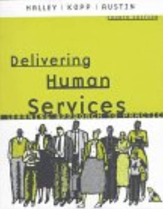 Delivering Human Services: A Learning Approach to Practice (4th Edition), Paperback, 4 Edition by Halley, Alexis A. (Used)