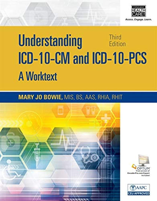 Understanding ICD-10-CM and ICD-10-PCS: A Worktext, Spiral bound Version (with Cengage EncoderPro.com Demo Printed Access Card), Spiral-bound, 3 Edition by Bowie, Mary Jo