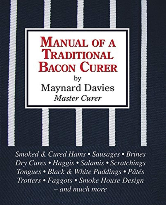 Manual of a Traditional Bacon Curer, Hardcover, First Edition by Davies, Maynard