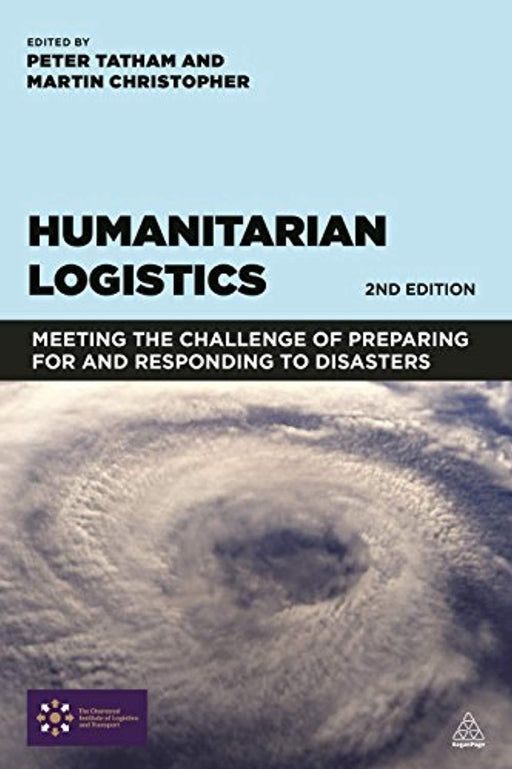 Humanitarian Logistics: Meeting the Challenge of Preparing for and Responding to Disasters, Paperback, Second Edition by Tatham, Peter (Used)