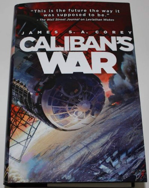 Caliban's War (The Expanse, Volume 2), Paperback, First Thus Edition by Corey, James (Used)
