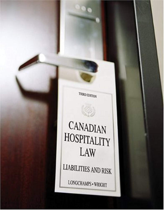CANADIAN HOSPITALITY LAW, Paperback by LONGCHAMPS, WRIGHT (Used)