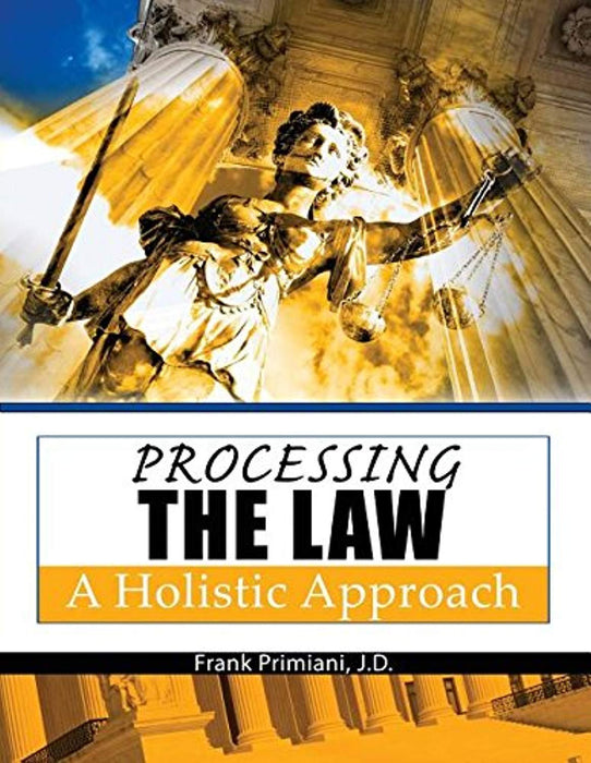 Processing the Law: A Holistic Approach, Paperback, 1 Edition by Frank Primiani (Used)