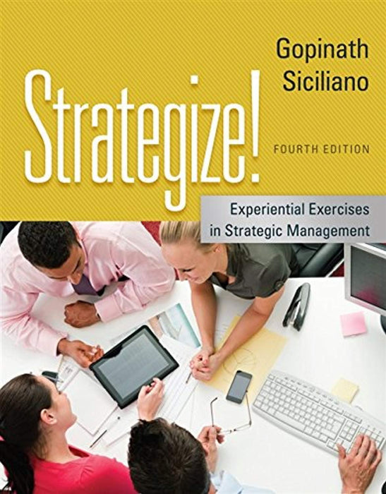 Strategize!: Experiential Exercises in Strategic Management, Paperback, 4 Edition by Gopinath, C. (Used)