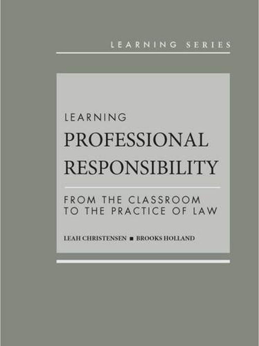 Learning Professional Responsibility: From the Classroom to the Practice of Law (Learning Series), Hardcover, 1 Edition by Christensen, Leah (Used)