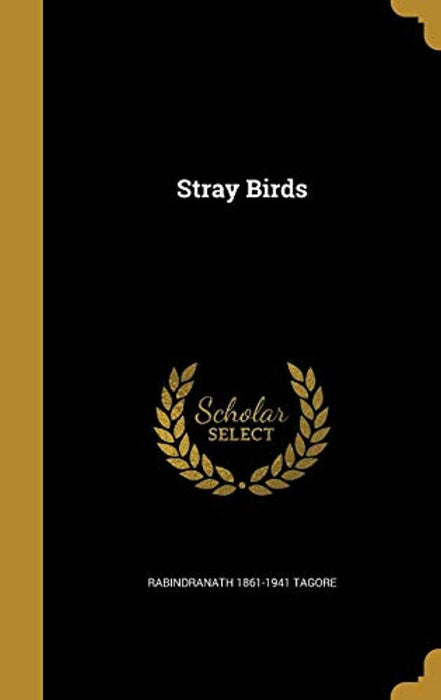 Stray Birds, Hardcover by Tagore, Rabindranath 1861-1941 (Used)