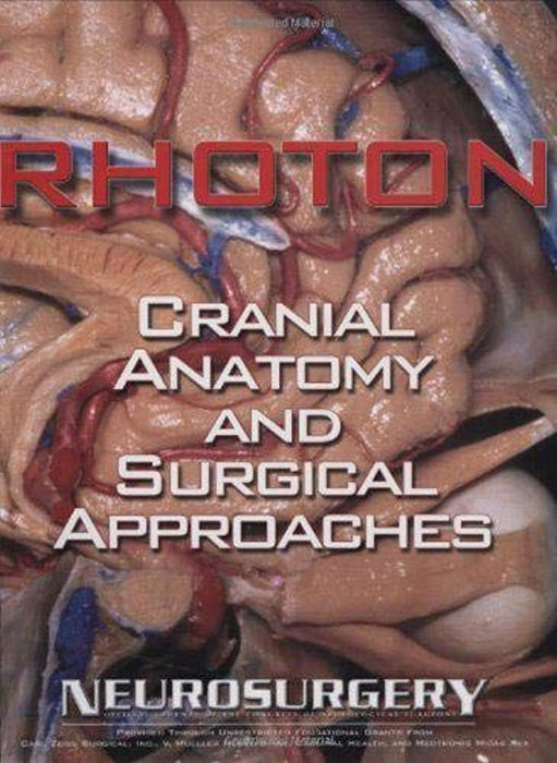 Rhoton: Cranial Anatomy and Surgical Approaches : Neurosurgery, Hardcover, 1 Edition by Rhoton, Albert L., Jr., M.D. (Used)