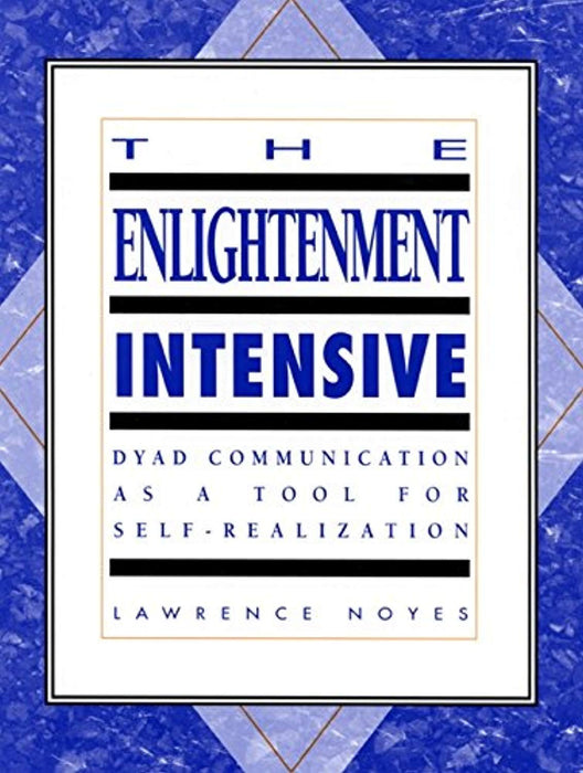 The Enlightenment Intensive: Dyad Communication as a Tool for Self-Realization, Paperback by Noyes, Lawrence (Used)