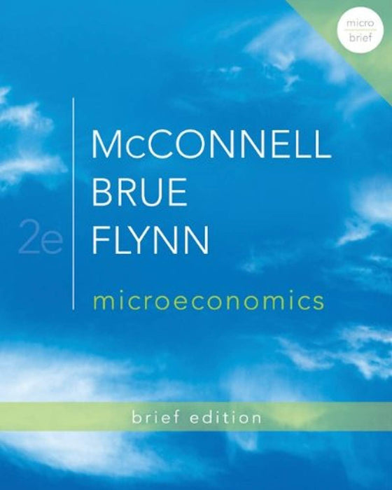 Loose-Leaf Microeconomics Brief Edition, Loose Leaf, 2 Edition by McConnell, Campbell R. (Used)