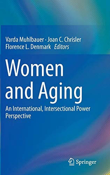 Women and Aging: An International, Intersectional Power Perspective, Hardcover, 2015 Edition by Muhlbauer, Varda (Used)