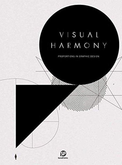 Visual Harmony: Proportion in Graphic Design (SENDPOINTS), Hardcover by SendPoints