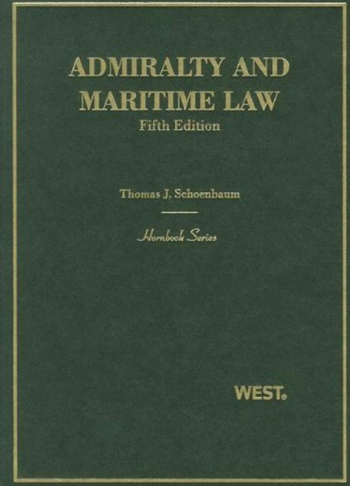 Admiralty and Maritime Law (Hornbooks), Hardcover, 5 Edition by Schoenbaum, Thomas J.