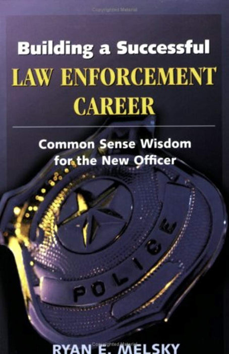 Building a Successful Law Enforcement Career: Common Sense Wisdom for the New Officer, Paperback by Melsky, Ryan E. (Used)