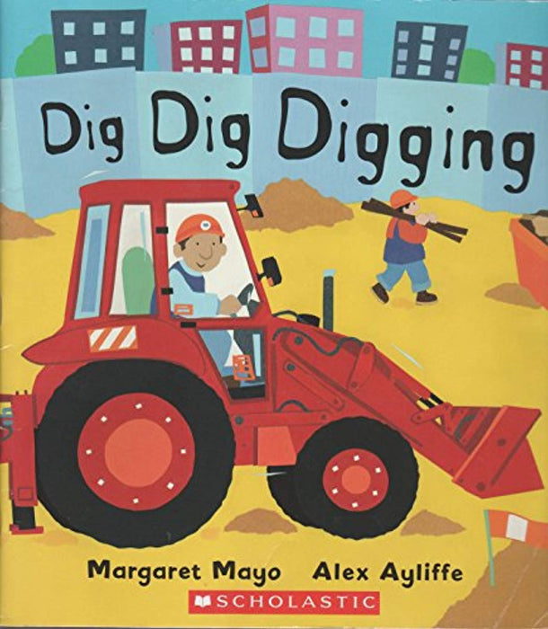 Dig Dig Digging, Paperback, First Scholstic paperback printing Edition by Margaret Mayo (Used)