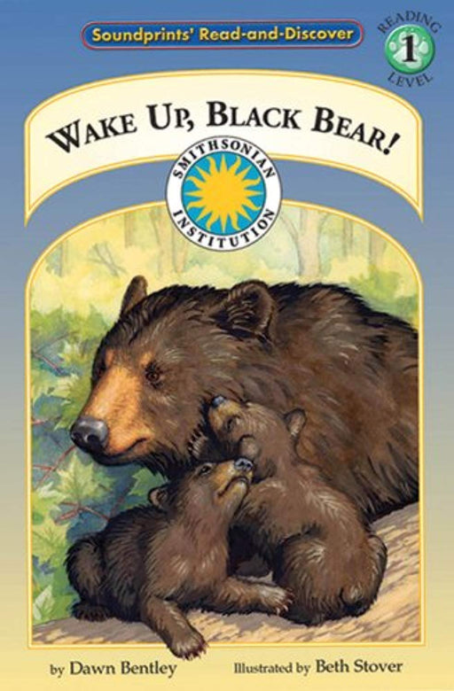 Wake Up, Black Bear! - a Smithsonian Atlantic Wilderness Adventures Early Reader Book (Soundprints Read and Discover Level 1), Paperback by Dawn Bentley (Used)