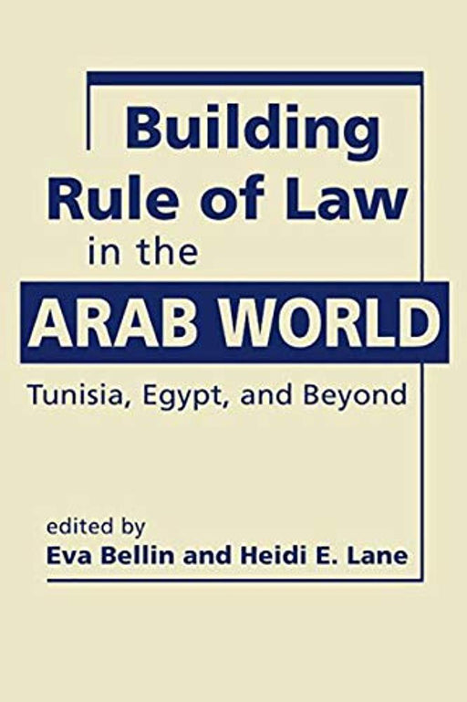 Building Rule of Law in the Arab World: Tunisia, Egypt, and Beyond, Hardcover by Bellin, Eva