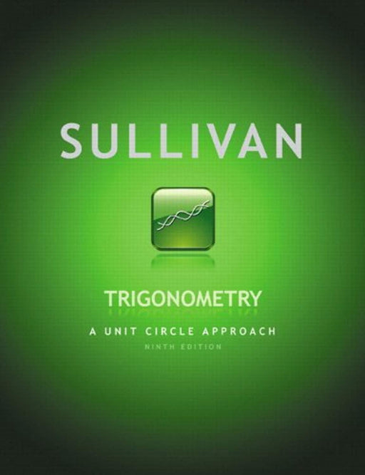 Trigonometry: A Unit Circle Approach plus MyMathLab with Pearson eText -- Access Card Package (9th Edition), Hardcover, 9 Edition by Sullivan, Michael