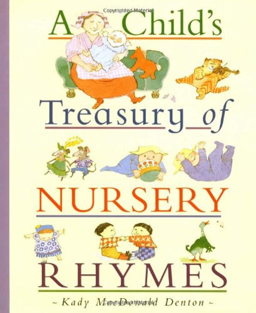 A Child's Treasury of Nursery Rhymes, Hardcover, 1st Edition by Denton, Kady MacDonald (Used)